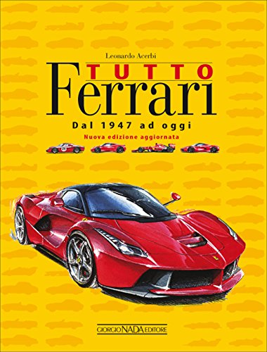 Tutto Ferrari. Dal 1947 ad oggi: Leonardo Acerbi