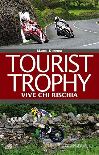 9788879116299: Tourist Trophy. Vive chi rischia