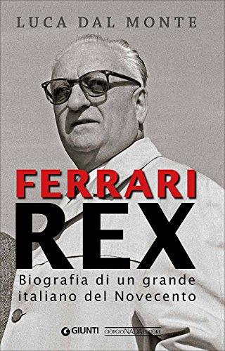 9788879116329: Ferrari rex. Biografia di un grande italiano del Novecento