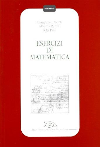 Esercizi di matematica (Book): Peretti, Alberto;Pini, Rita;Monti, Gianpaolo