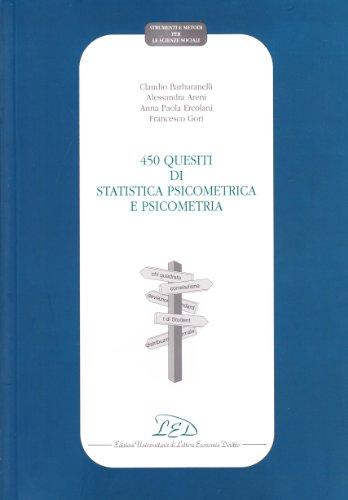 9788879161343: Quattrocentocinquanta quesiti di statistica psicometrica e psicometria Strumenti e metodi per le scienze sociali