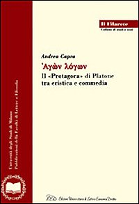 9788879161497: Agon logon. Il «Protagora» di Platone tra eristica e commedia