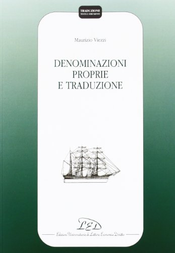 9788879162487: Denominazioni Proprie e Traduzione (Traduzione. Testi e Strumenti)
