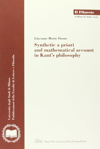 Synthetic a priori and mathematical account in Kant's philosophy (Book): Kant, Immanuel;Virone,...