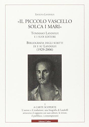 9788879233255: «Il piccolo vascello solca i mari»: Tommaso Landolfi e i suoi editori-Bibliografia degli scritti di e su Landolfi (1929-2006)