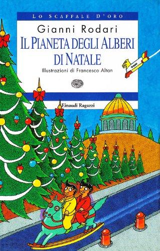 9788879262552: Il pianeta degli alberi di Natale
