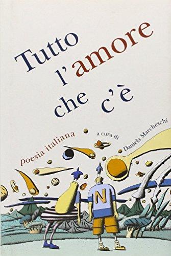9788879264372: Tutto l'amore che c'è. Poesia italiana