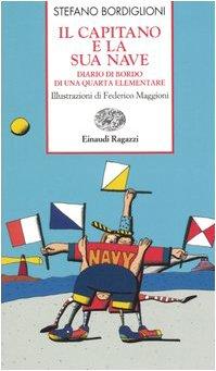 9788879265195: Il capitano e la sua nave. Diario di bordo di una quarta elementare