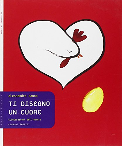 Ti disegno un cuore (I'm drawing a heart for you) (Tantibambini, 1) (9788879266215) by Alessandro Sanna