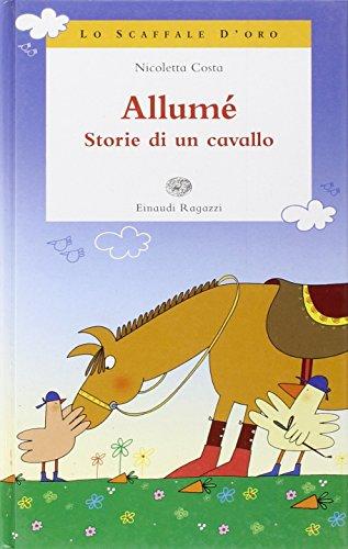 9788879266284: Allumè. Storie di un cavallo. Ediz. illustrata