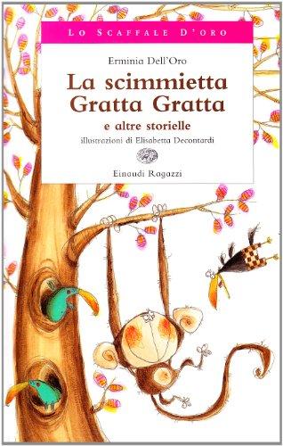 La Scimmietta Gratta Gratta e Altre Storielle - Dell'Oro, Erminia