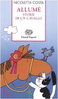 9788879267403: Allumé. Storie di un cavallo. Ediz. illustrata