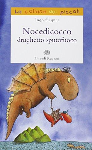 Nocedicocco draghetto sputafuoco. Ediz. illustrata Siegner, Ingo and Pagano, F. - Siegner, Ingo and Pagano, F.