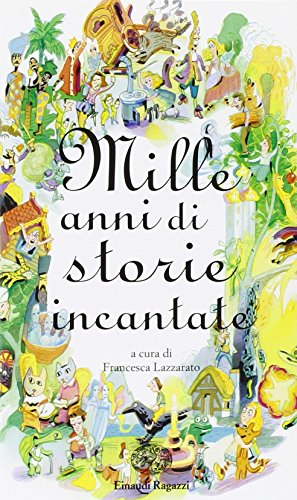 Mille anni di storie incantate - Francesca Lazzarato