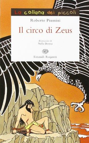 Il circo di Zeus. Storie di mitologia: Piumini, Roberto