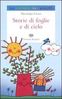 9788879269476: Storie di foglie e di cielo. Ediz. illustrata