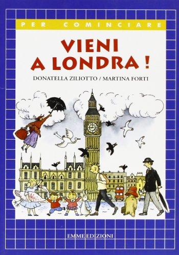 Vieni a Londra!: Ziliotto, Donatella; Forti,