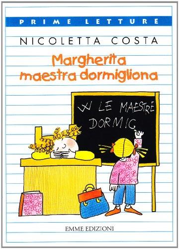 9788879272995: Margherita maestra dormigliona