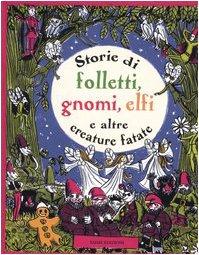 9788879279673: Storie di folletti, gnomi, elfi e altre creature fantastiche