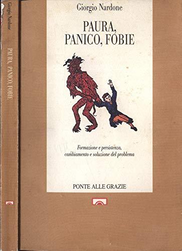9788879280693: Paura, panico, fobie: Formazione e persistenza, cambiamento e soluzione del probelma (Saggi) (Italian Edition)