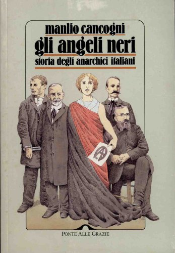 9788879281867: Gli angeli neri. Storia degli anarchici italiani