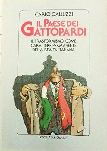 Il paese dei gattopardi. Il trasformismo come: Carlo Galluzzi