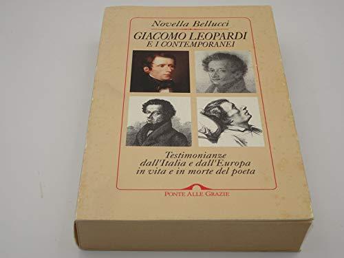 9788879283274: G. Leopardi e i contemporanei: Testimonianze dall'Italia e dall'Europa in vita e in morte del poeta (I rari) (Italian Edition)