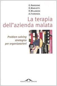 9788879285117: La terapia dell'azienda malata. Problem solving strategico per organizzazioni