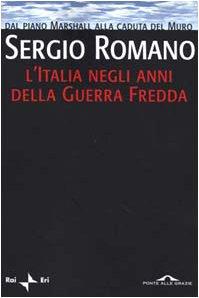 9788879285223: L'Italia negli anni della Guerra Fredda. Dal piano Marshall alla caduta del Muro
