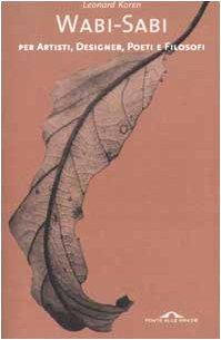 9788879285858: Wabi-sabi per artisti, designer, poeti e filosofi