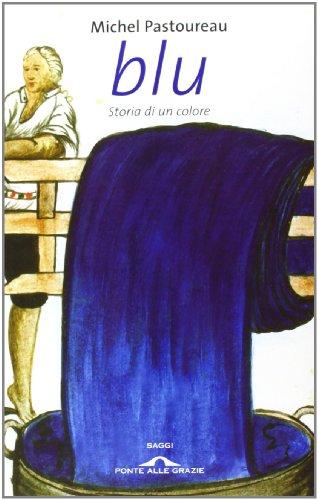 9788879289559: Blu. Storia di un colore (Saggi)