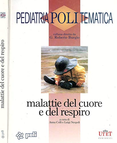 9788879331333: Malattie del cuore e del respiro (Pediatria politematica)