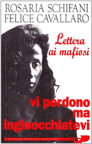 9788879370523: Vi perdono ma inginocchiatevi: Lettera ai mafiosi (Italian Edition)