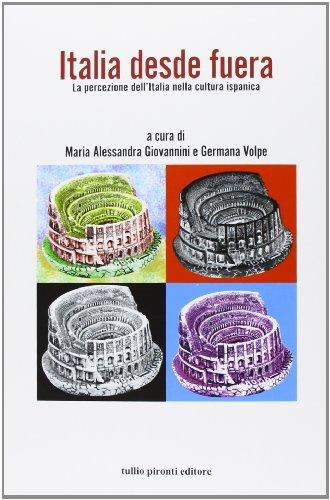 9788879376303: Italia desde fuera. La percezione dell'Italia nella cultura ispanica