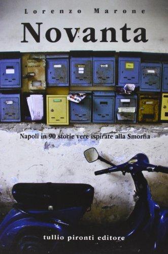 9788879376372: Novanta. Napoli in 90 storie vere ispirate alla Smorfia (Narrativa)