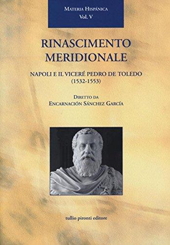 9788879377195: Rinascimento meridionale. Napoli e il viceré Pedro de Toledo (1532-1553) (Materia hispanica)