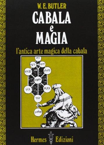 Cabala e magia. L'antica arte magica della: Butler,W.E.