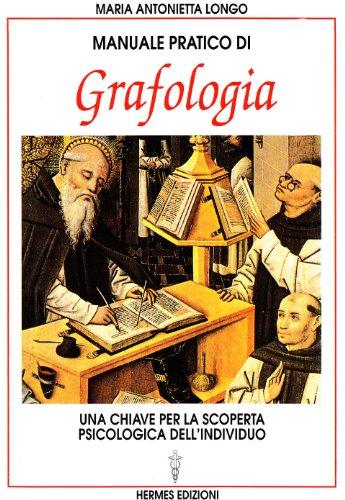 9788879381055: Manuale pratico di grafologia. Una chiave per la conoscenza psicologica dell'individuo