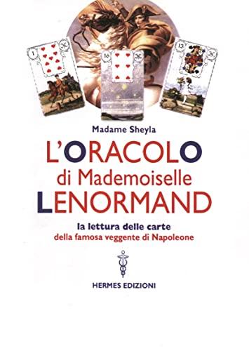9788879381918: L'oracolo di Mademoiselle Lenormand. La lettura delle carte della famosa veggente di Napoleone