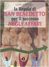 9788879382984: La «Regola» di San Benedetto per il successo negli affari