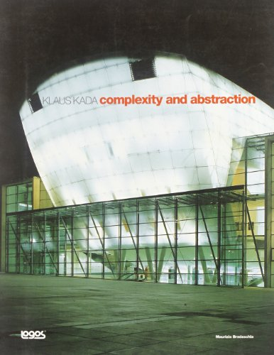 KLAUS KADA - COMPLEXITY AND ABSTRACTION: BRADASCHIA MAURIZIO