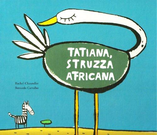 9788879406932: Tatiana struzza africana (Illustrati)