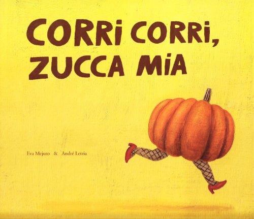 9788879407458: Corri corri zucca mia (Illustrati)