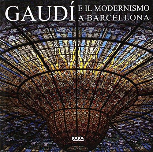 GAUDì E IL MODERNISMO A BARCELLONA