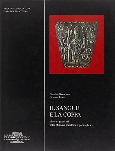 9788879430005: Il sangue e la coppa: Itinerari graaliani nella Mantova matildica e gonzaghesca
