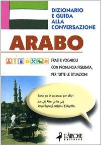 9788879446693: Arabo. Dizionario e guida alla conversazione