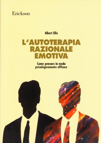 L'autoterapia razionale-emotiva. Come pensare in modo psicologicamente efficace (8879460706) by [???]