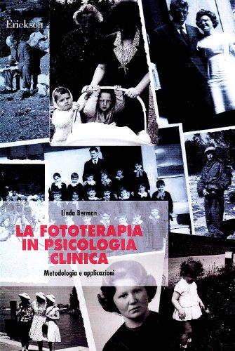 9788879461740: La fototerapia in psicologia clinica. Metodologia e applicazioni