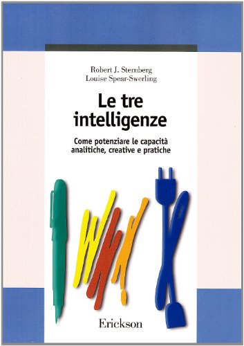 Le tre intelligenze Come potenziare le capacita analitiche, creative e pratiche (8879462075) by Robert J. Sternberg; Louise Spear-Swerling
