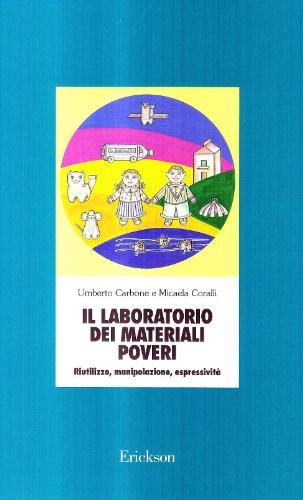 9788879462457: Il laboratorio dei materiali poveri. Riutilizzo, manipolazione, espressività